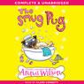 The Smug Pug (Unabridged), by Anna Wilson