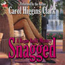 Snagged: Regan Reilly Mystery Series, Book 2, by Carol Higgins Clark