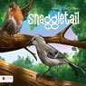 Snaggletail (Unabridged) Audiobook, by Dovie St. Peters