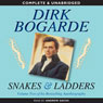 Snakes and Ladders (Unabridged) Audiobook, by Dirk Bogarde