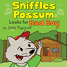 Sniffles Possum Looks for Bad Boy (Unabridged), by Debi Toporoff