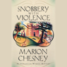 Snobbery with Violence: An Edwardian Murder Mystery (Unabridged) Audiobook, by Marion Chesney