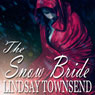 The Snow Bride (Unabridged) Audiobook, by Lindsay Townsend
