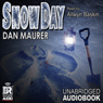 Snow Day: A Novella (Unabridged) Audiobook, by Dan Maurer