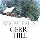 Snow Falls (Unabridged), by Gerri Hill