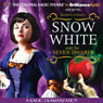 Snow White and the Seven Dwarfs, by Brothers Grimm