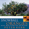 Snowball Oranges: One Mallorcan Winter (Unabridged), by Peter Kerr
