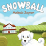 SNOWBALL (Unabridged) Audiobook, by Melinda Joyner