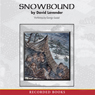Snowbound: The Tragic Story of the Donner Party (Unabridged), by David Lavender