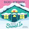 Snowed In (Unabridged), by Rachel Hawthorne