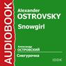 Snowgirl (Unabridged) Audiobook, by Alexander Ostrovsky