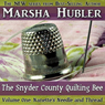 The Snyder County Quilting Bee, Volume 1: Nanettes Needle and Thread (Unabridged), by Marsha Hubler