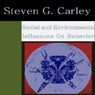 Social and Environmental Influences on Behavior (Unabridged) Audiobook, by Steven Carley