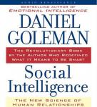 Social Intelligence: The New Science of Human Relationships (Unabridged), by Daniel Goleman