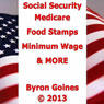 Social Security, Medicare, Food Stamps, Minimum Wage & MORE (Unabridged) Audiobook, by Byron Goines