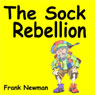 The Sock Rebellion (Unabridged) Audiobook, by Frank Newman