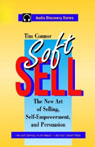 Soft Sell: The New Art of Selling, Self-Empowerment, and Persuasion Audiobook, by Tim Connor