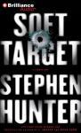 Soft Target: Ray Cruz, Book 1 (Unabridged) Audiobook, by Stephen Hunter