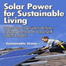 Solar Power for Sustainable Living: What to Consider Before Going the Do-It-Yourself Solar Route (Unabridged), by Sustainable Stevie
