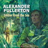Soldier from the Sea (Unabridged) Audiobook, by Alexander Fullerton
