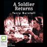 A Soldier Returns (Unabridged) Audiobook, by Terry Burstall