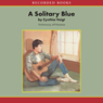 A Solitary Blue (Unabridged), by Cynthia Voigt