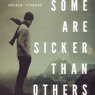 Some Are Sicker Than Others (Unabridged) Audiobook, by Andrew Seaward