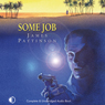 Some Job (Unabridged), by James Pattinson