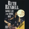Some Lie and Some Die: An Inspector Wexford Mystery (Unabridged), by Ruth Rendell