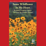 Some Wildflower in My Heart (Unabridged) Audiobook, by Jamie Langston Turner
