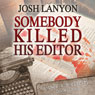 Somebody Killed His Editor: Holmes & Moriarity, Book 1 (Unabridged), by Josh Lanyon