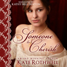 Someone to Cherish (Unabridged) Audiobook, by Kate Rothwell