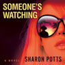 Someones Watching (Unabridged) Audiobook, by Sharon Potts