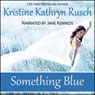 Something Blue (Unabridged), by Kristine Kathryn Rusch