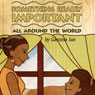 Something Really Important: All Around the World (Unabridged) Audiobook, by Gamma Jan