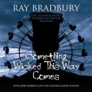 Something Wicked This Way Comes & A Sound of Thunder (Unabridged) Audiobook, by Ray Bradbury
