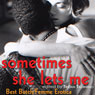 Sometimes She Lets Me: Best Butch Femme Erotica (Unabridged), by Tristan Taormino