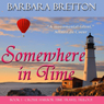 Somewhere in Time: The Crosse Harbor Time Travel Trilogy, Book 1 (Unabridged), by Barbara Bretton
