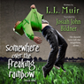 Somewhere Over the Freaking Rainbow: A Paranormal Thriller (Unabridged) Audiobook, by L. L. Muir