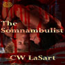 The Somnambulist (Unabridged) Audiobook, by C. W. LaSart