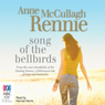 Song of the Bellbirds (Unabridged) Audiobook, by Anne McCullagh Rennie