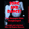 Song and Dance!: The Showgirl Gets Gangbanged: A Rough and Reluctant Short (Unabridged), by Regina Ransom