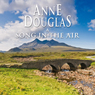 A Song in the Air (Unabridged) Audiobook, by Anne Douglas