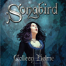 Songbird (Unabridged), by Colleen Helme