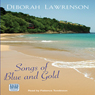 Songs of Blue and Gold (Unabridged) Audiobook, by Deborah Lawrenson