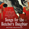 Songs for the Butchers Daughter: A Novel (Unabridged) Audiobook, by Peter Manseau