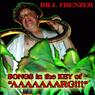 Songs in the Key of AAAAAAARG!!! Audiobook, by Bill Frenzer