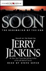 Soon: The Beginning of the End (Unabridged), by Jerry Jenkins