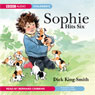 Sophie Hits Six (Unabridged), by Dick King-Smith