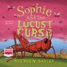 Sophie and the Locust Curse (Unabridged), by Stephen Davies